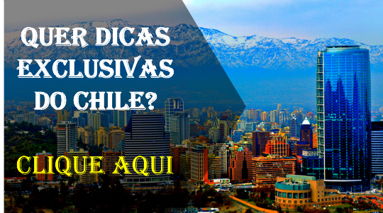 Dicas exclusivas do Chile